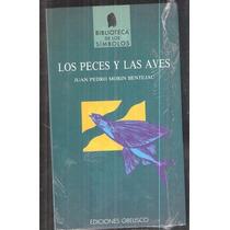 Los Peces Y Las Aves Juan P. Morin Bentejac