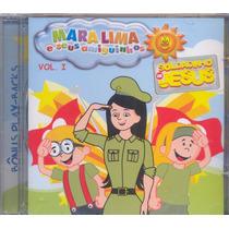 Mara Lima E Seus Amiguinhos - Vol. 1 - Cd - Frete Grátis
