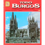 Todo Burgos, Covarrubias Y Santo Domingo De Silos.