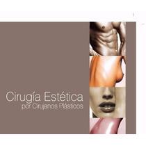 Libro: Cirugía Estética Por Cirujanos Plásticos - Pdf