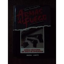 Gran Enciclopedia Armas De Fuego Militares Un Siglo Evolucio