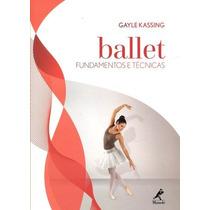 Livro Ballet De Gayle Kassing - Novo