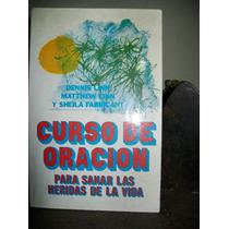 Curso De Oracion Para Sanar Las Heridas De La Vida-.linn