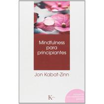 Libro Mindfulness Para Principiantes - Kabat-zinn + Regalo