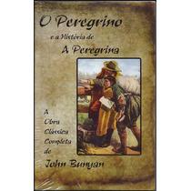 Livro O Peregrino E A Peregrina - John Bunyan