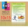 Panfleto Flyers 10x15 Cm - Cor 4x0 - 2.500 Unds - 90g