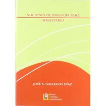Nociones De Biología Para Magisterio; José Anto Envío Gratis