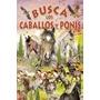 Busca Los Caballos Y Ponis; Equipo Susaeta Envío Gratis