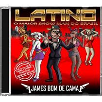 Latino - James Bom De Cama - Cd - Frete Grátis
