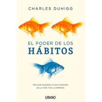 El Poder De Los Habitos - Charles Duhigg - Nuevo Original