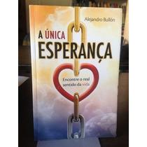 Livro A Unica Esperanca Alejandro Bullon