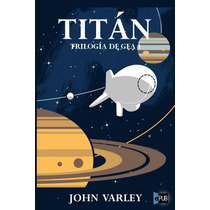 Titan - John Varley - Libro