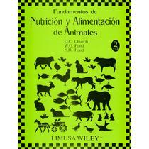 Fundamentos De Nutrición Y Alimentación De Animales Limusa