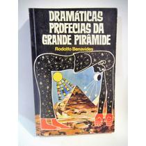 Dramaticas Profecias Da Grande Piramide Benavides Portugues