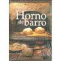 Recetas Para Horno De Barro - Deliciosas Comidas Artesanales