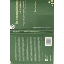 Segato Las Estructuras Elementales De La Violencia - Libro