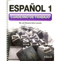 Español 1 Cuaderno De Trabajo - Soto Lescale / Trillas