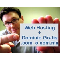 Web Hosting 10 Gb + Dominio .com.mx Gratis! $530 Mxn Año