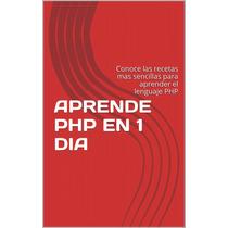 Aprende Php En Un Dia - Libro Dig