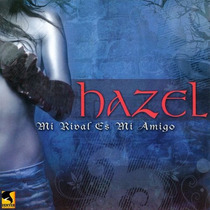 Hazel Mi Rival Es Mi Amigo Cd