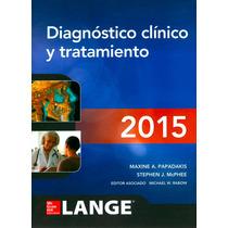 Lange. Diagnóstico Clínico Y Tratamiento 2015. Papadakis