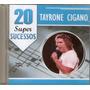 Cd Tayrone Cigano - 20 Super Sucessos - Novo***