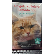 Un Gato Callejero Llamado Bob, James Bowen, Nuevo Original