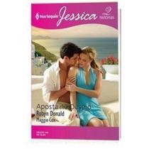 Harlequin Jessica Nº 146: Aposta No Desejo