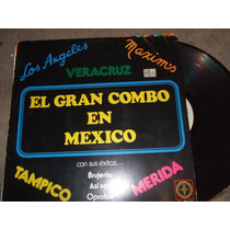 L.p.el Gran Combo En Mexico