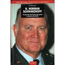 Norman Schwarzkopf, El General Que Ganó La Guerra Del Golfo