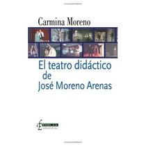 El Teatro Didáctico De José Moreno Arenas; Carm Envío Gratis