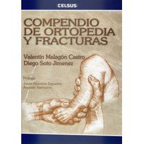 Compendio De Ortopedia Y Fracturas. Malagón 1° Edición. 2005