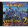 Hermanos Abrodos - Curso De Danzas Argentinas Vol 2 - Cd