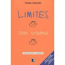 Livro Limites Sem Traumas - Construindo Cidadãos