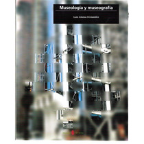 Fernandez Luis Alonso Museologia Y Museografia - Libro