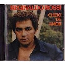 Cd Reginaldo Rossi - Cheio De Amor (usado/otimo)
