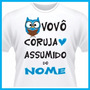 Camiseta Vovô Coruja Assumido, Netinho, Presente, Amor, Div