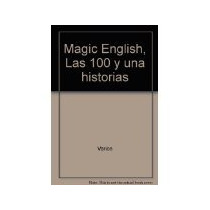 Libro Las 100 Y Una Historias Magic English *cj