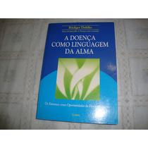 A Doença Como Linguagem Da Alma Rudiger Dahlke