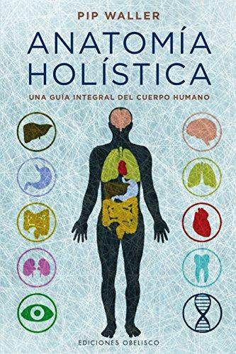 Libro : Anatomia Holistica - Pip Waller - $ 1.649,00 en Mercado Libre