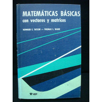 Howard E. Taylor, Thomas L. Wade, Matemáticas Básicas.