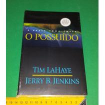 O Possuído - Deixados Para Trás - Tim Lahaye - Livro Novo