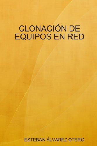 Libro Clonación De Equipos En Red (edicion En Español) - $ 2,670.00 ...