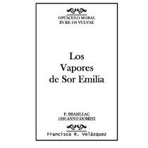 Libro Los Vapores De Sor Emilia:: Opusculo Moral: In Re: Os