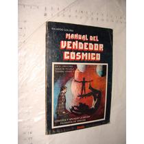 Libro Manual Del Vendedor Cosmico , Duda , Ricardo Colina ,