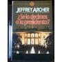 ¿ Se Lo Decimos A La Presidenta? - Jeffrey Archer - Grijalbo