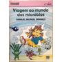 A Viagem Ao Mundo Dos Micróbios - Samuel Murgel Branco