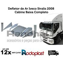 Defletor De Ar Completo Iveco Stralis 2008 Com Cabine Baixa