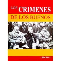 Libro: Los Crímenes De Los Buenos - Joaquín Bochaca - Pdf