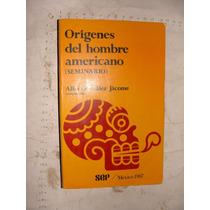 Libro Origenes Del Hombre Americano , Alba Gonzalez Jacome ,